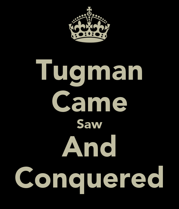 Tugman Came Saw And Conquered