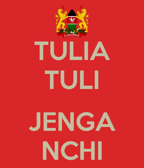 TULIA TULI  JENGA NCHI