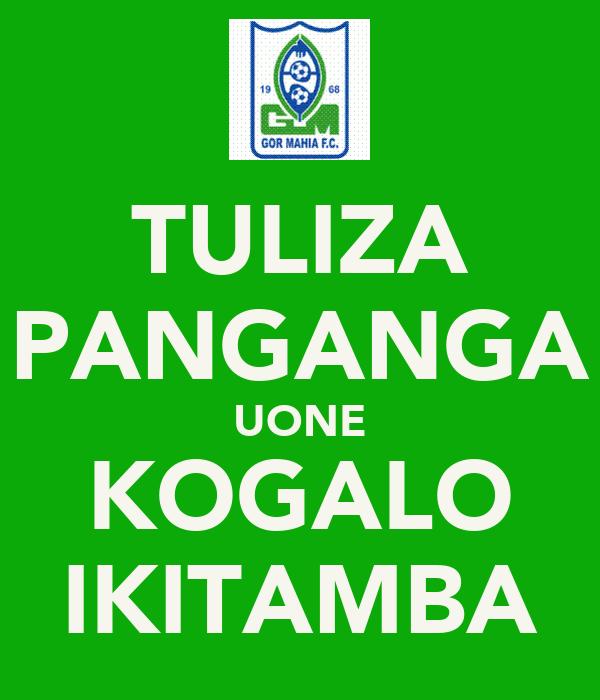 TULIZA PANGANGA UONE KOGALO IKITAMBA