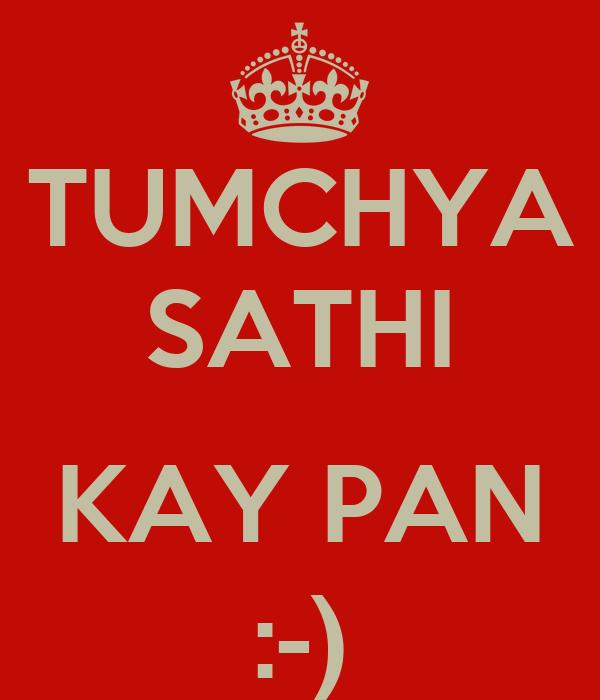 TUMCHYA SATHI  KAY PAN :-)
