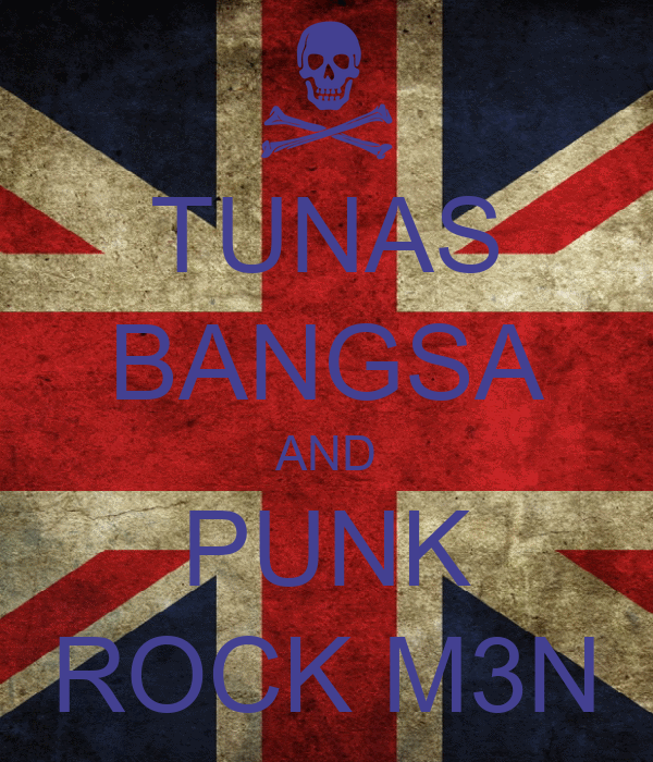 TUNAS BANGSA AND PUNK ROCK M3N