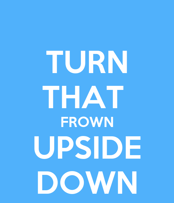 TURN THAT FROWN UPSIDE DOWN Poster | jacks