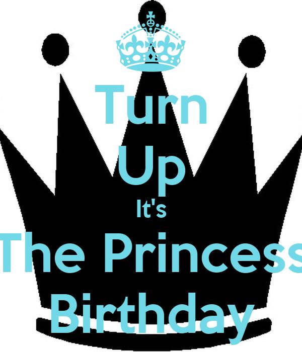 Turn Up It's The Princess Birthday