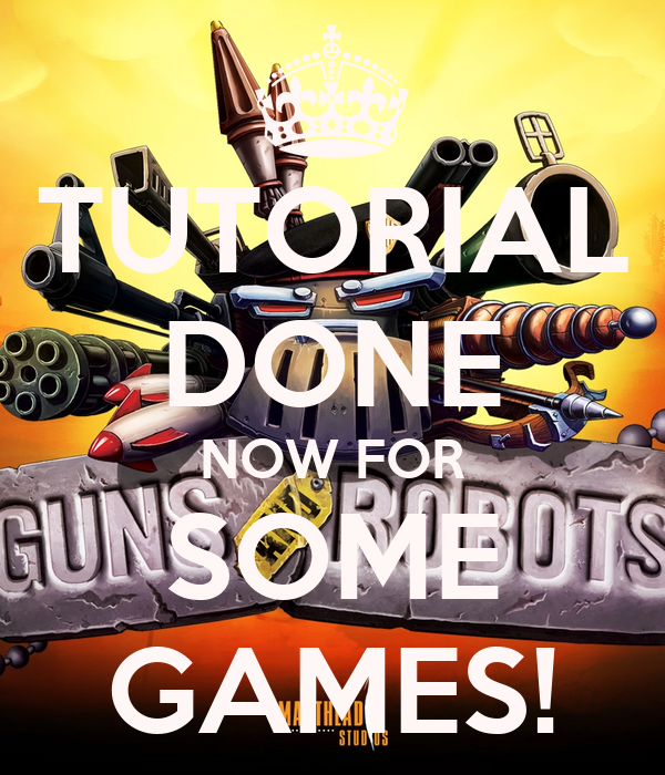 TUTORIAL DONE NOW FOR SOME GAMES!