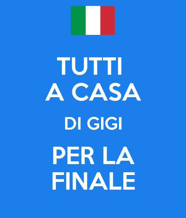 TUTTI  A CASA DI GIGI PER LA FINALE