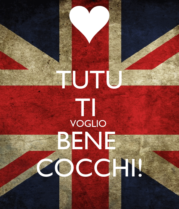 TUTU TI  VOGLIO  BENE  COCCHI!
