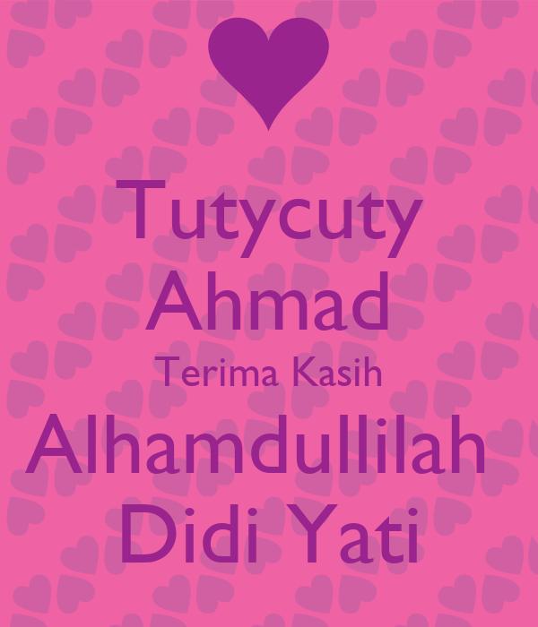 Tutycuty Ahmad Terima Kasih Alhamdullilah  Didi Yati