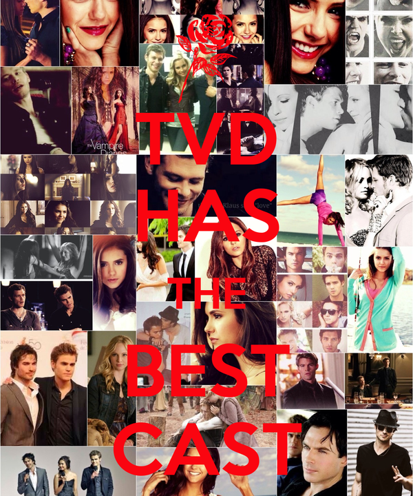 TVD HAS THE BEST CAST