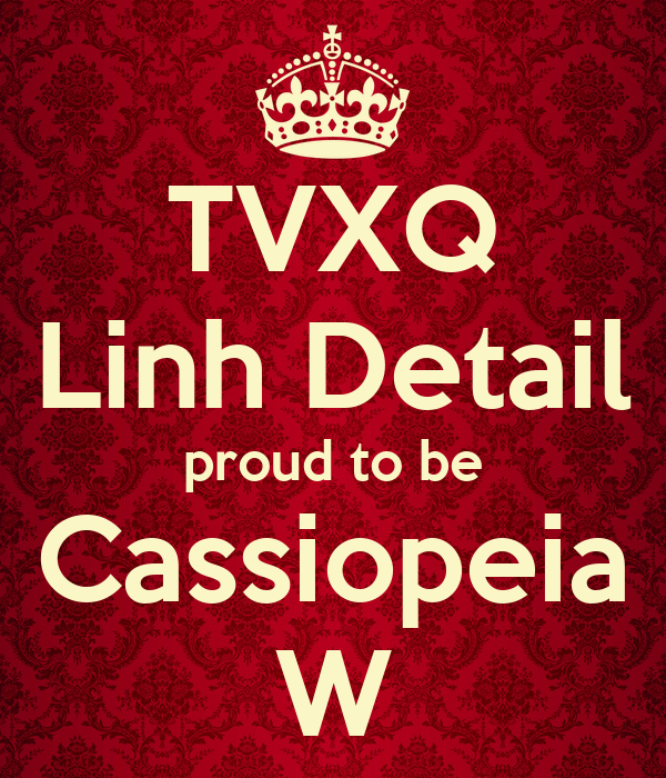 TVXQ Linh Detail proud to be Cassiopeia W