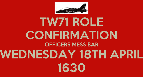 TW71 ROLE CONFIRMATION OFFICERS MESS BAR WEDNESDAY 18TH APRIL 1630
