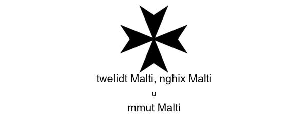 twelidt Malti, ngħix Malti u mmut Malti
