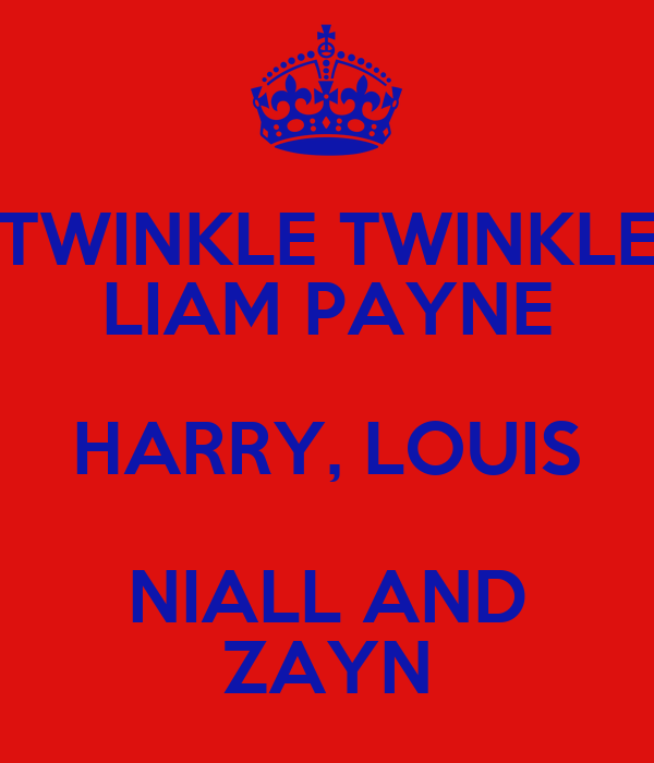 TWINKLE TWINKLE LIAM PAYNE HARRY, LOUIS NIALL AND ZAYN