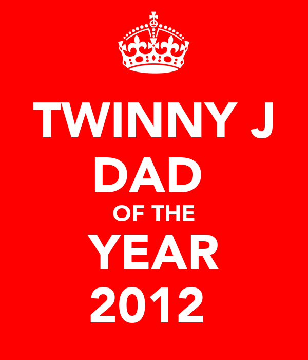 TWINNY J DAD  OF THE YEAR 2012