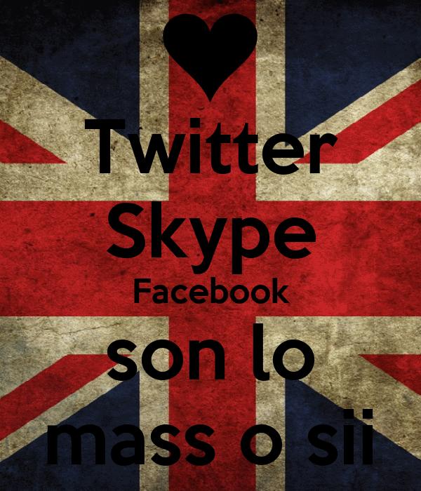 Twitter Skype Facebook son lo mass o sii
