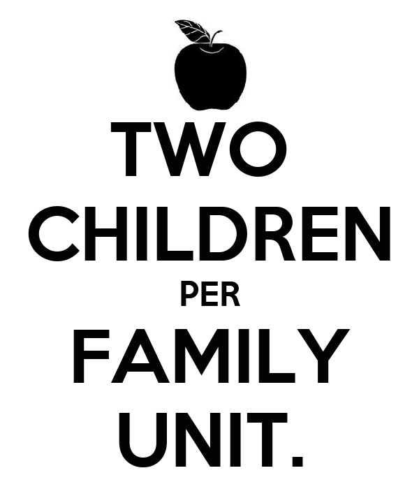 TWO  CHILDREN PER FAMILY UNIT.