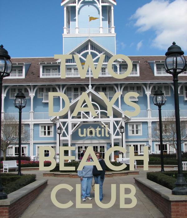 TWO DAYS until BEACH CLUB