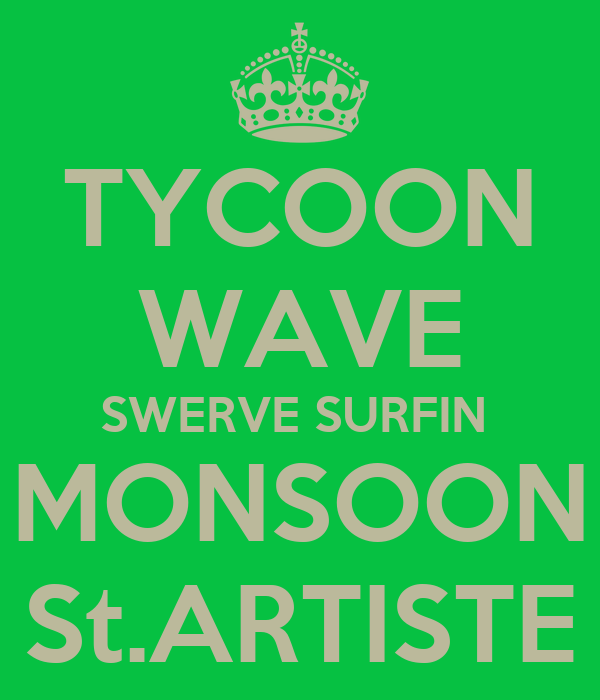 TYCOON WAVE SWERVE SURFIN  MONSOON St.ARTISTE