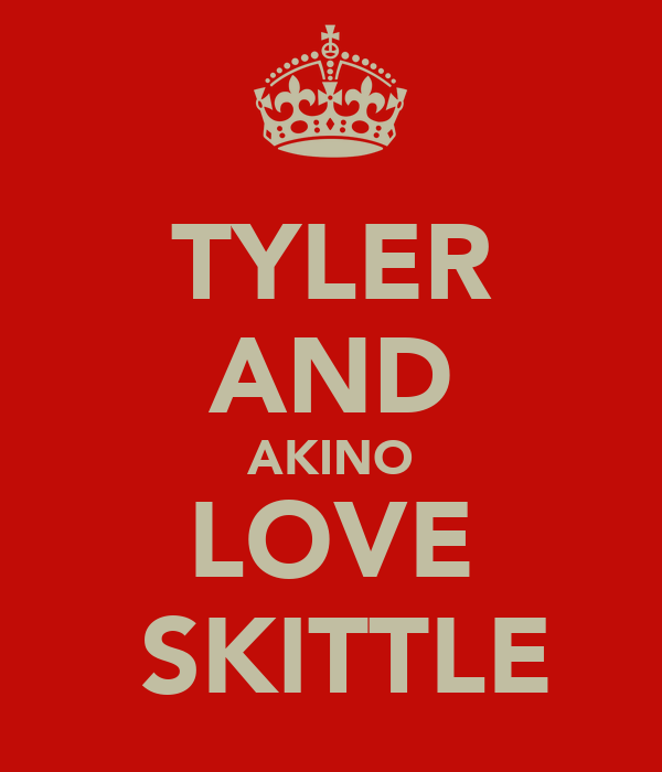 TYLER AND AKINO LOVE  SKITTLE