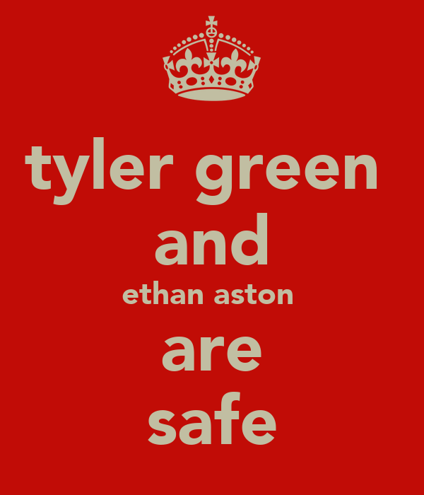 tyler green  and ethan aston  are safe