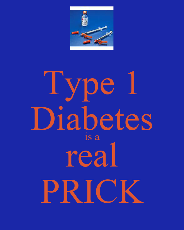 Type 1 Diabetes is a real PRICK