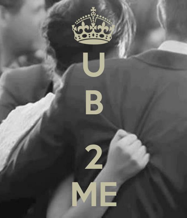 U B  2 ME