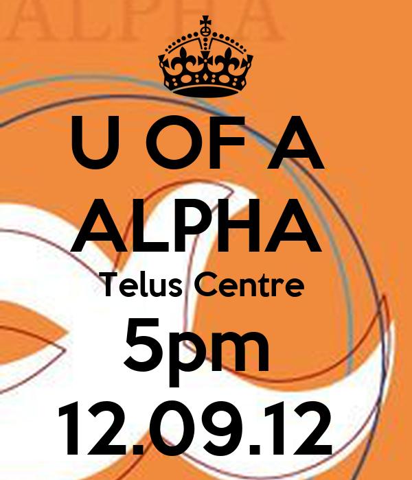 U OF A  ALPHA  Telus Centre  5pm  12.09.12