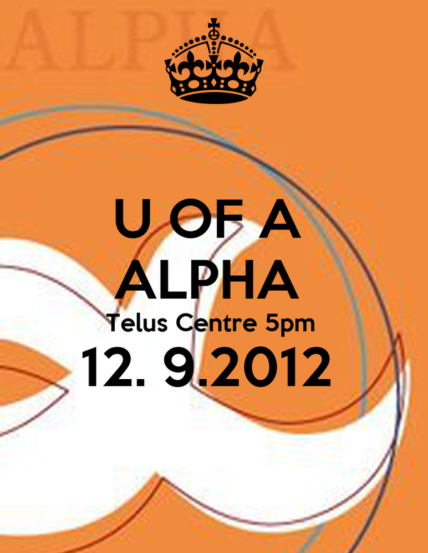 U OF A  ALPHA  Telus Centre 5pm  12. 9.2012