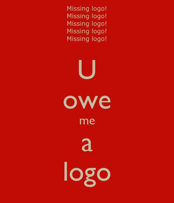 U owe me a logo