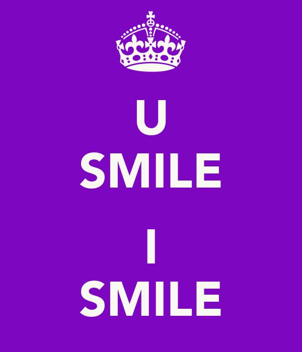 U SMILE  I SMILE