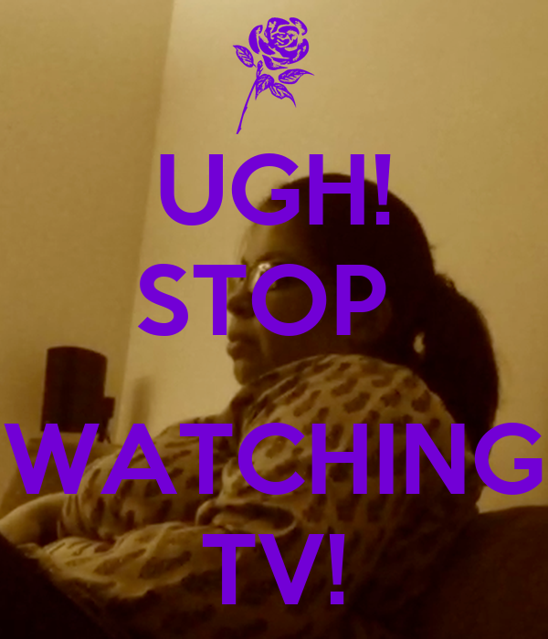 stop watching tv In order to stop watching too much tv and keep up with your exercise program, there are a few things that you can do to encourage yourself read on for some basic tips on how to stop watching more tv than you should and begin to exercise more regularly.