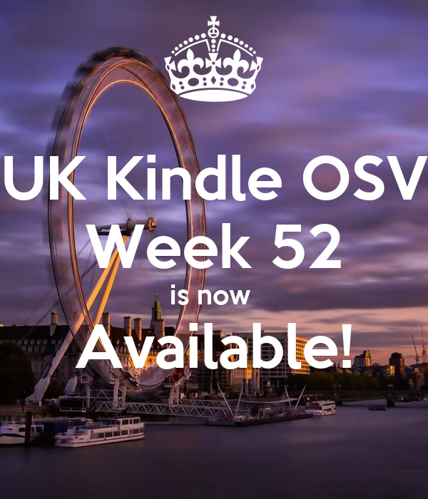 UK Kindle OSV Week 52 is now  Available!