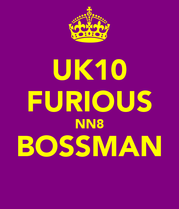 UK10 FURIOUS NN8 BOSSMAN
