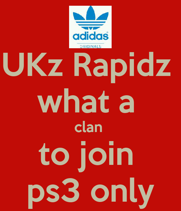 UKz Rapidz  what a  clan  to join  ps3 only