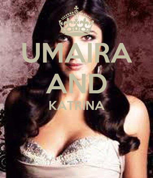 UMAIRA AND KATRINA