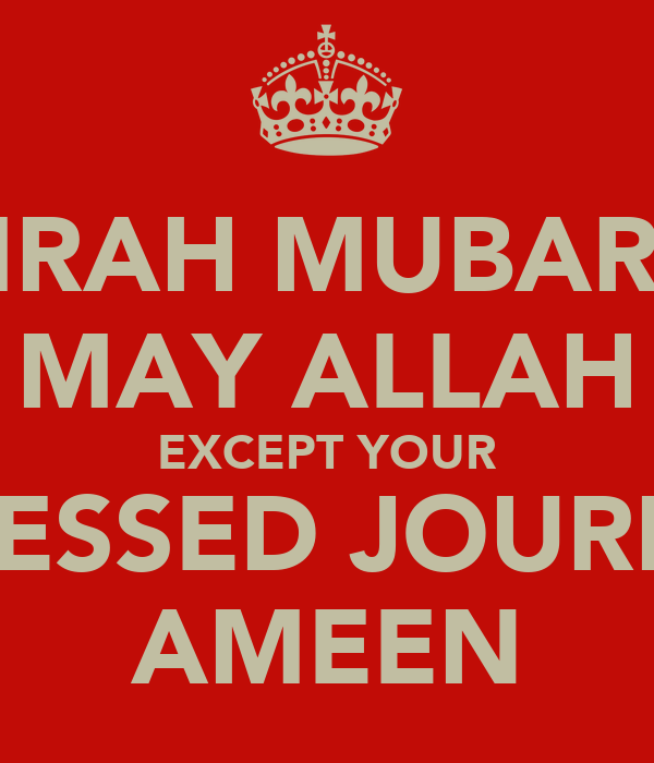 UMRAH MUBARAK MAY ALLAH EXCEPT YOUR BLEESSED JOURNEY AMEEN