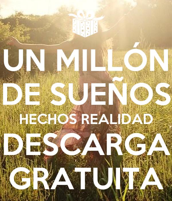 UN MILLÓN DE SUEÑOS HECHOS REALIDAD DESCARGA GRATUITA