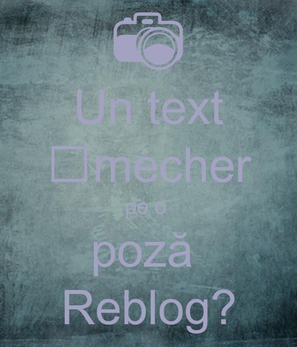Un text șmecher pe o  poză  Reblog?
