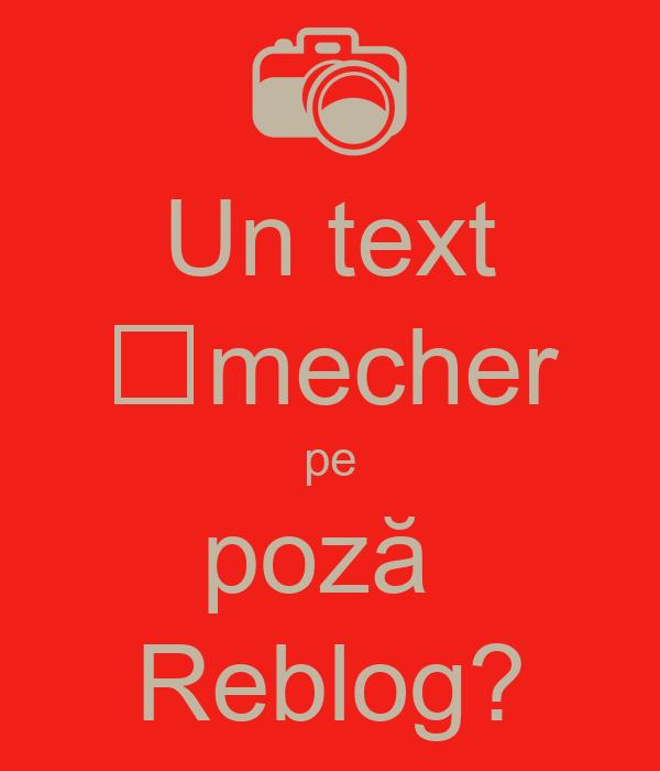 Un text șmecher pe poză  Reblog?