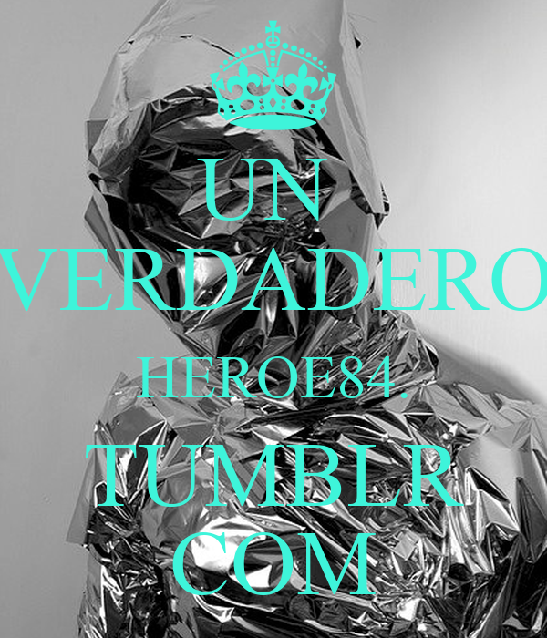 UN  VERDADERO HEROE84. TUMBLR COM