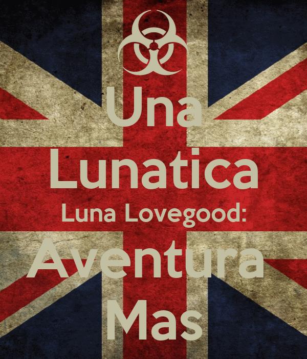 Una Lunatica Luna Lovegood: Aventura  Mas