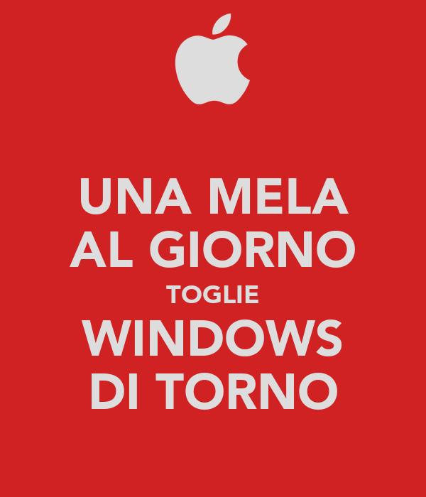 UNA MELA AL GIORNO TOGLIE WINDOWS DI TORNO