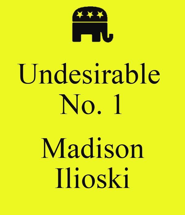 Undesirable  No. 1  Madison Ilioski