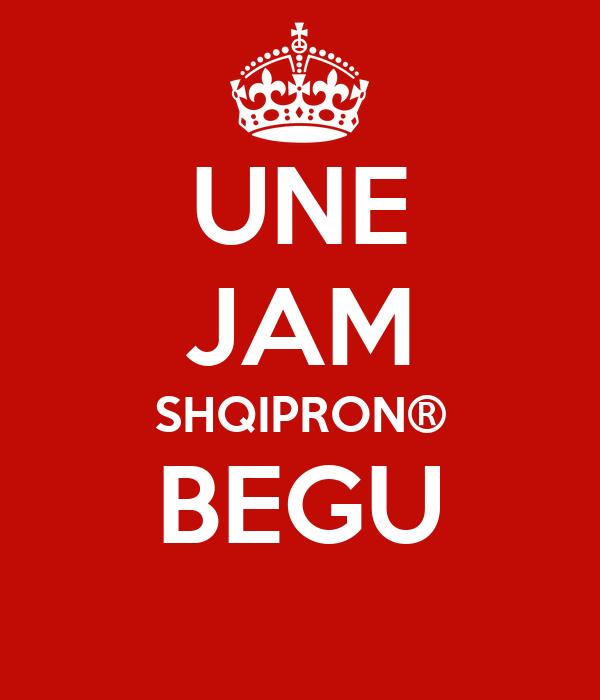 UNE JAM SHQIPRON® BEGU