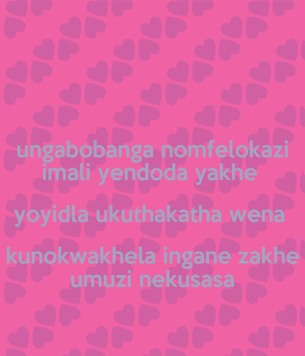 ungabobanga nomfelokazi imali yendoda yakhe  yoyidla ukuthakatha wena  kunokwakhela ingane zakhe umuzi nekusasa