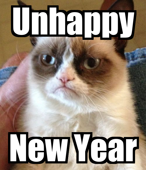 http://sd.keepcalm-o-matic.co.uk/i-w600/unhappy-new-year.jpg