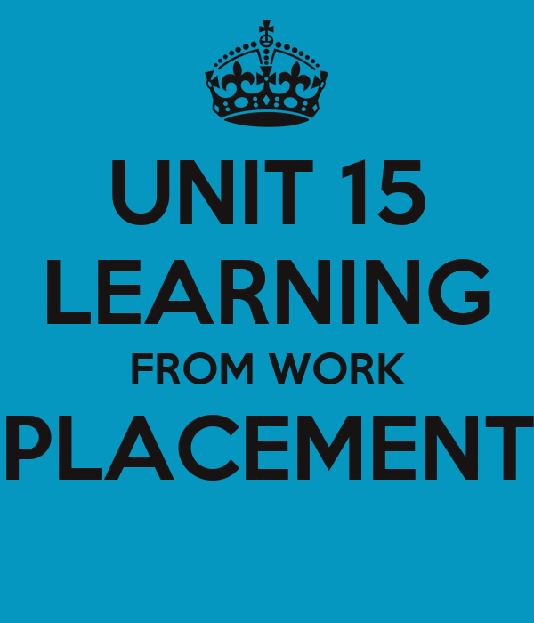 UNIT 15 LEARNING FROM WORK PLACEMENT