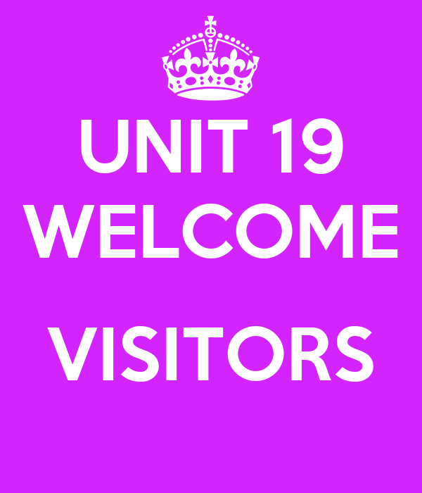 UNIT 19 WELCOME  VISITORS