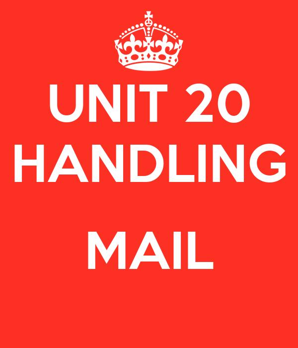 UNIT 20 HANDLING  MAIL