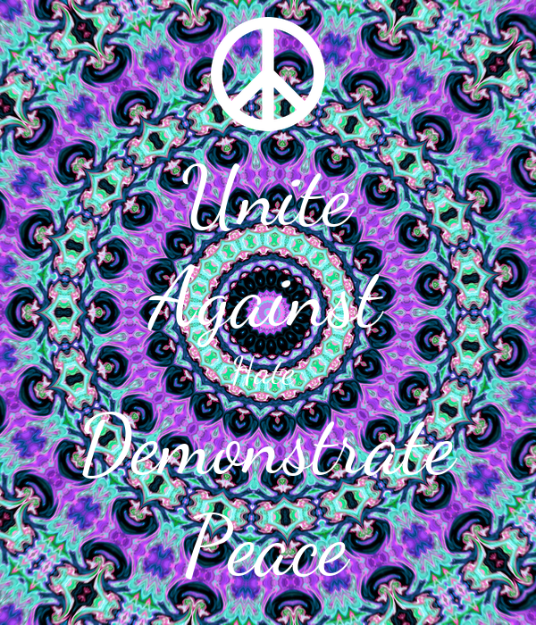 Unite Against Hate  Demonstrate Peace