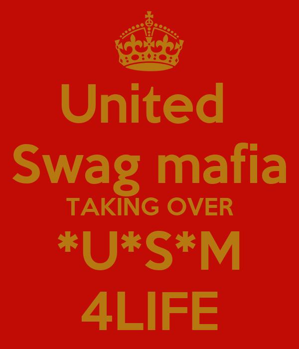 United  Swag mafia TAKING OVER *U*S*M 4LIFE